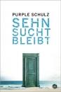 Sehnsucht bleibt - Purple Schulz Buch